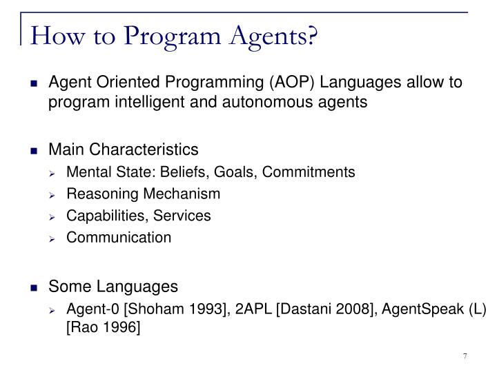 How to Program Agents?