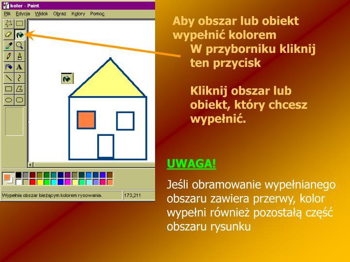 Aby obszar lub obiekt wypełnić kolorem