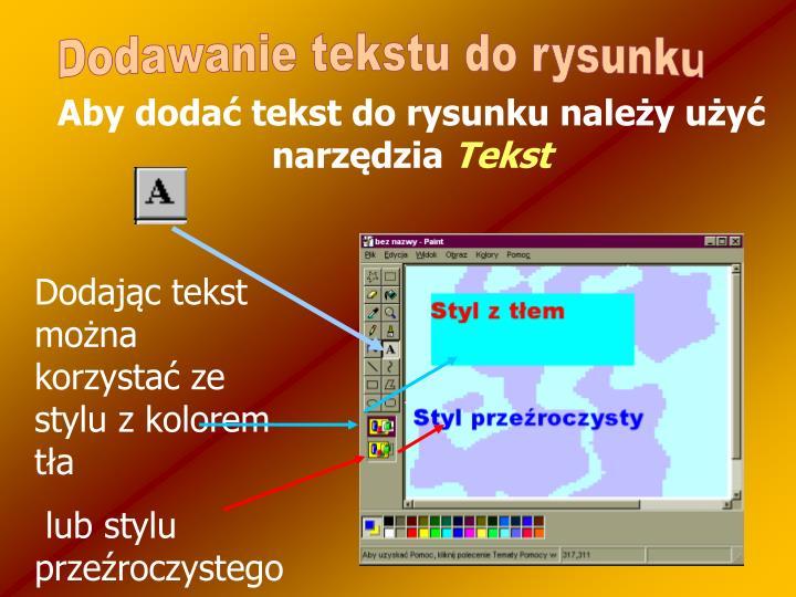 Dodając tekst można korzystać ze stylu z kolorem tła