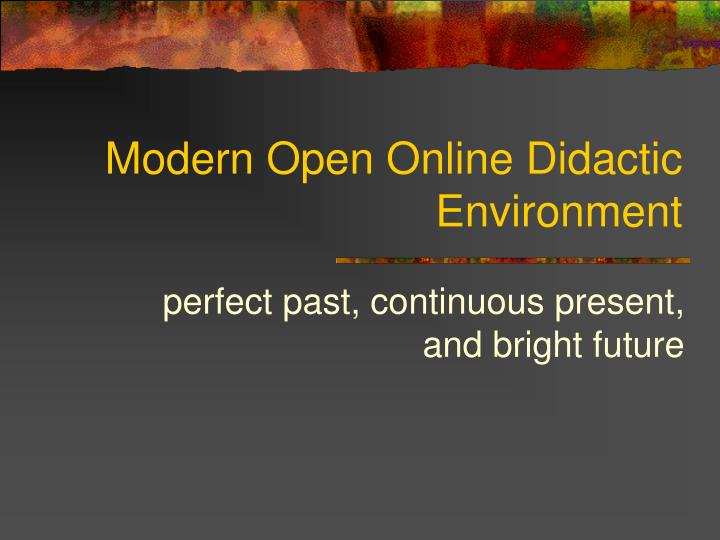 Modern open online didactic environment