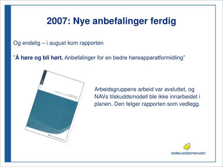2007: Nye anbefalinger ferdig