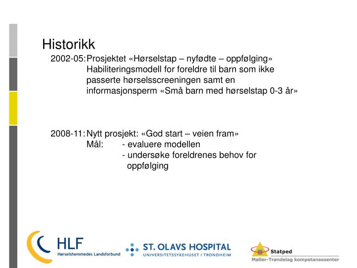 2002-05:Prosjektet «Hørselstap – nyfødte – oppfølging»