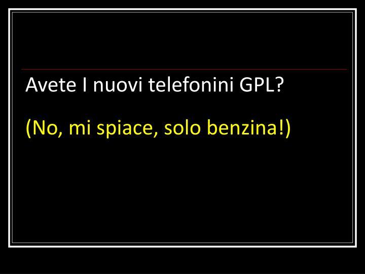 Avete I nuovi telefonini GPL?