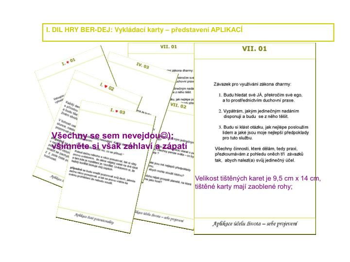 I. DIL HRY BER-DEJ: Vykládací karty – představení APLIKACÍ