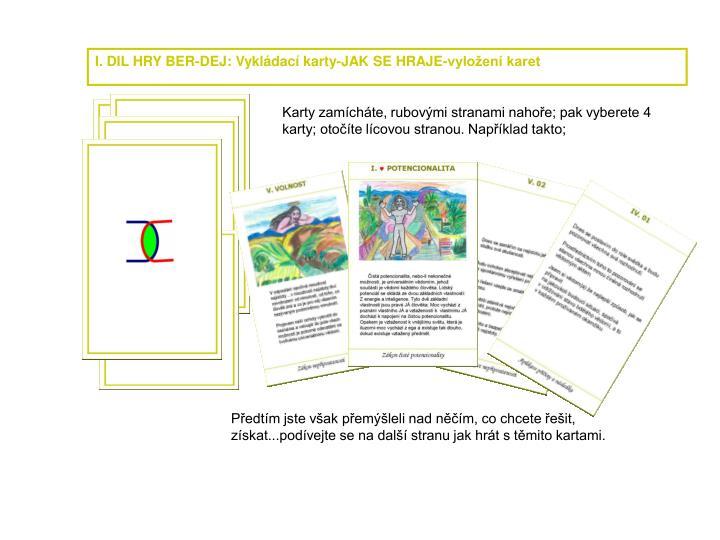 I. DIL HRY BER-DEJ: Vykládací karty-JAK SE HRAJE-vyložení karet