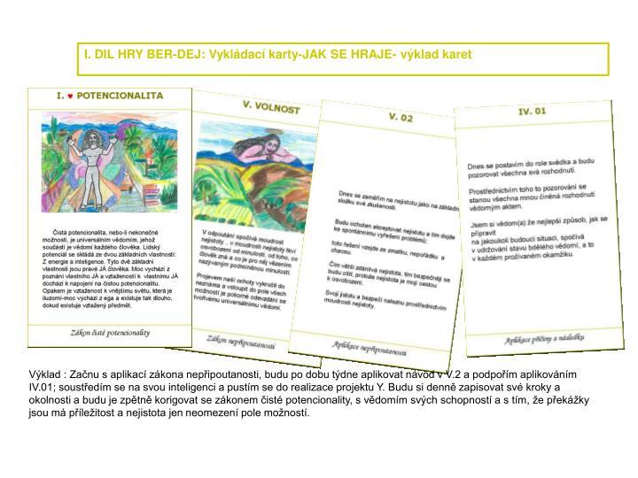 I. DIL HRY BER-DEJ: Vykládací karty-JAK SE HRAJE- výklad karet