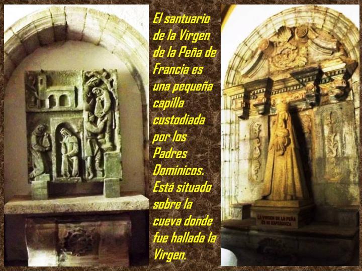 El santuario de la Virgen de la Peña de Francia es una pequeña capilla custodiada por los Padres Dominicos.