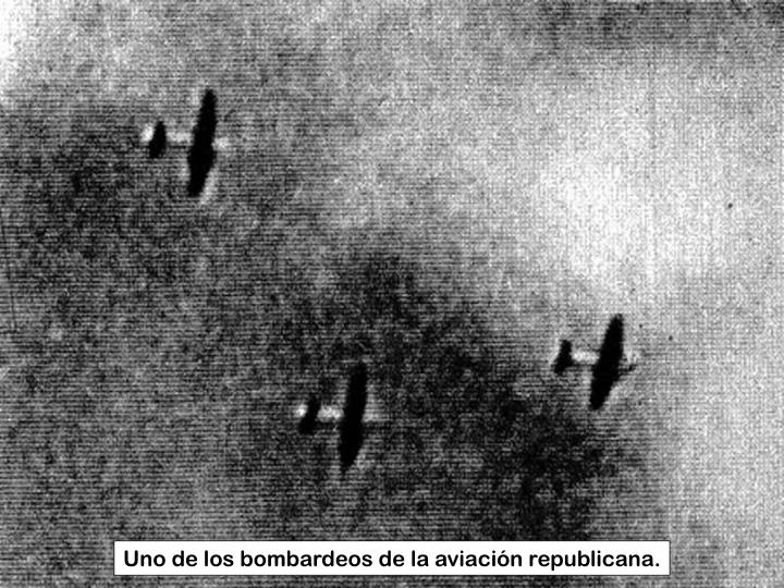 Uno de los bombardeos de la aviación republicana.