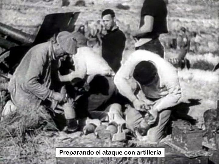 Preparando el ataque con artillería