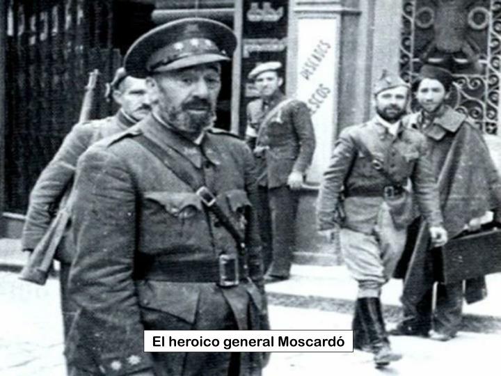 El heroico general Moscardó