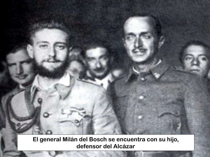 El general Milán del Bosch se encuentra con su hijo, defensor del Alcázar