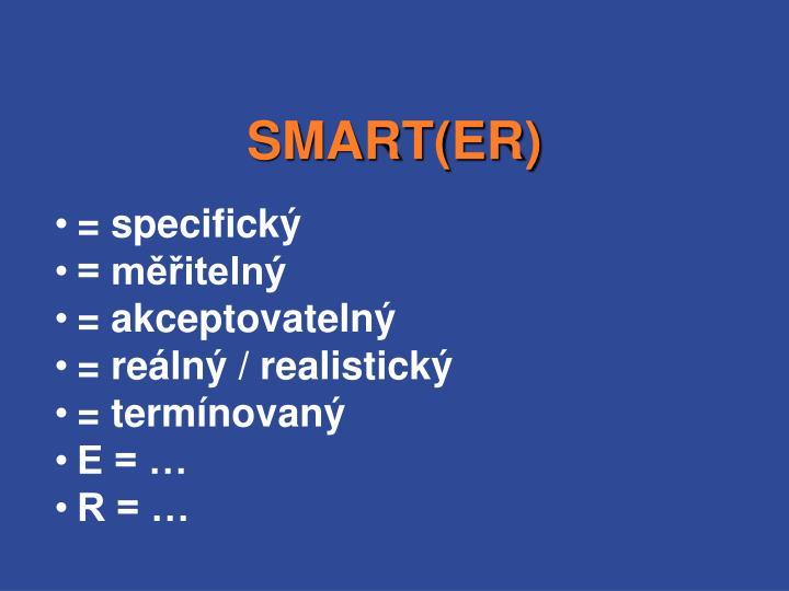 SMART(ER)
