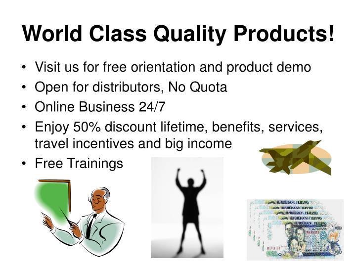 World Class Quality Products!