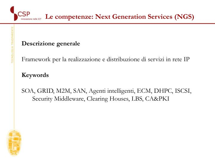 Le competenze: Next Generation Services (NGS)