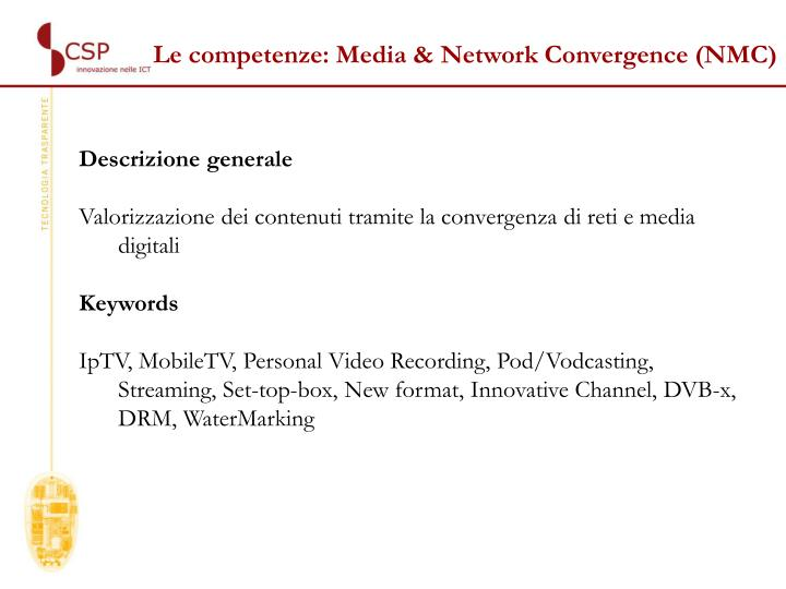 Le competenze: Media & Network Convergence (NMC)