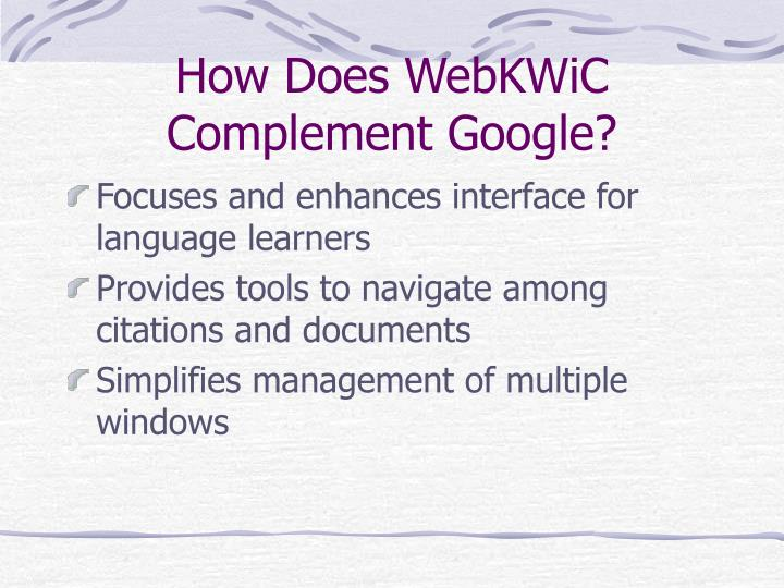 How Does WebKWiC Complement Google?