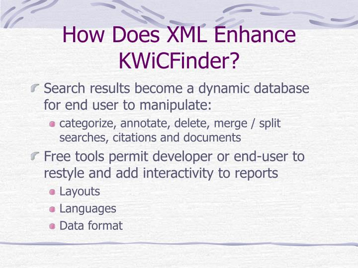 How Does XML Enhance KWiCFinder?