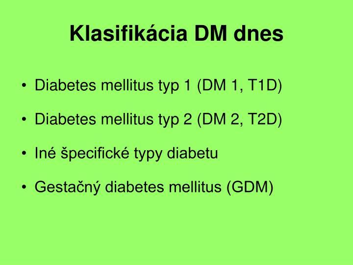 Klasifikácia DM dnes