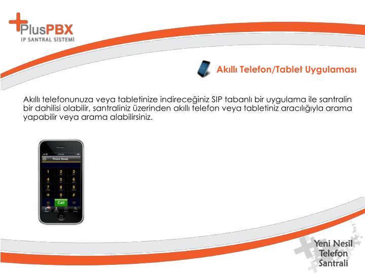 Akıllı Telefon/Tablet Uygulaması