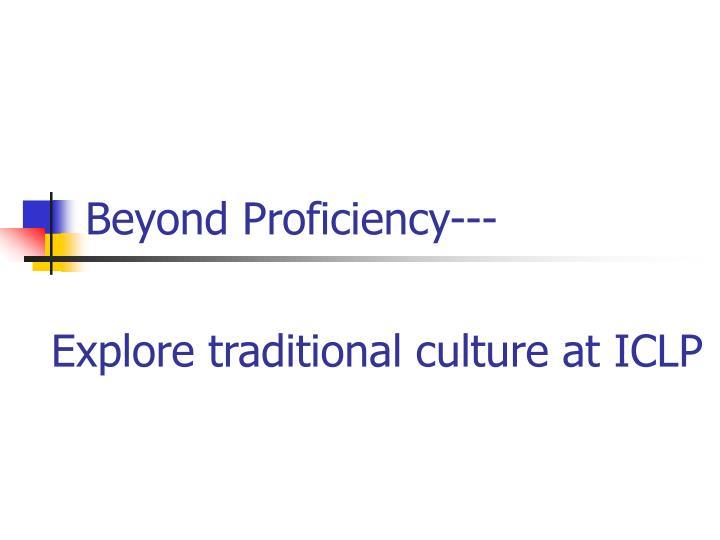 Beyond Proficiency---