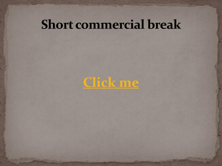 Short commercial break