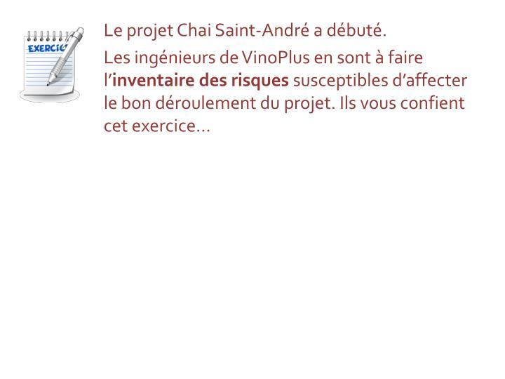 Le projet Chai Saint-André a débuté.