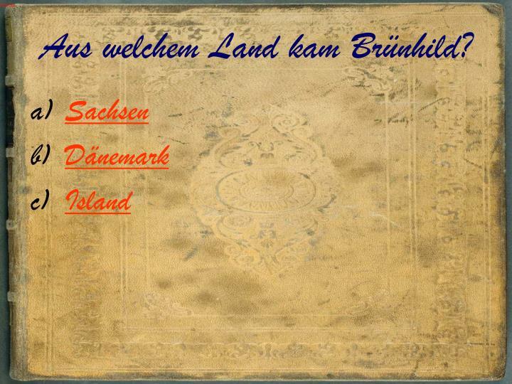 Aus welchem Land kam Brünhild?