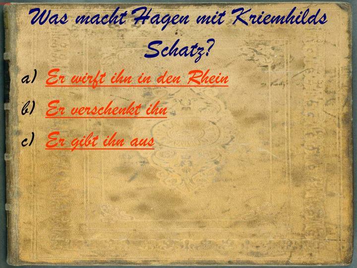 Was macht Hagen mit Kriemhilds Schatz?