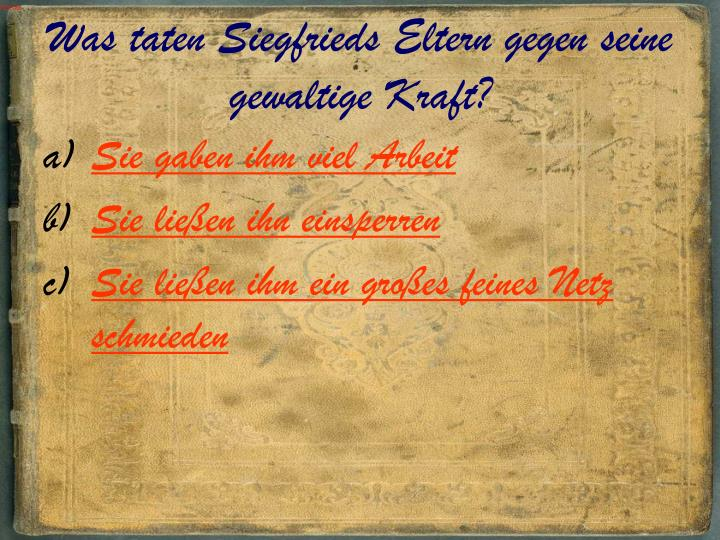 Was taten Siegfrieds Eltern gegen seine gewaltige Kraft?
