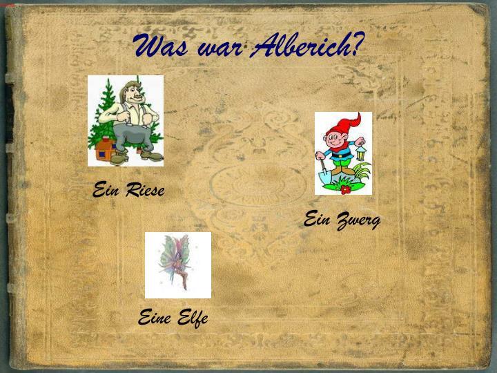 Was war Alberich?