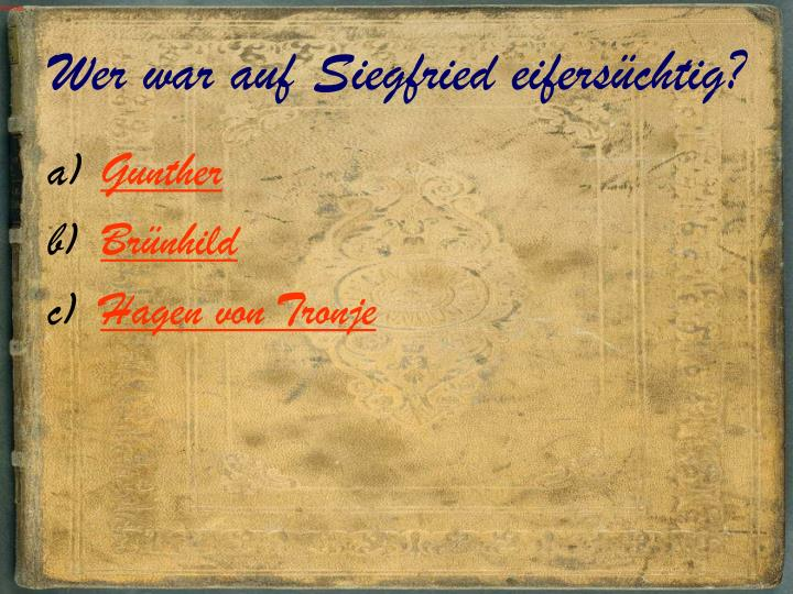 Wer war auf Siegfried eifersüchtig?
