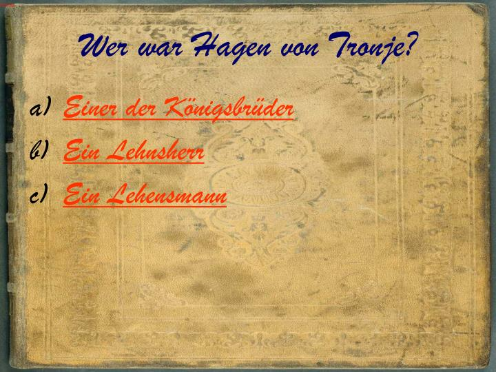 Wer war Hagen von Tronje?