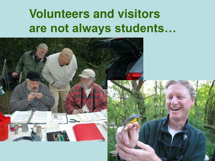 Volunteers and visitors