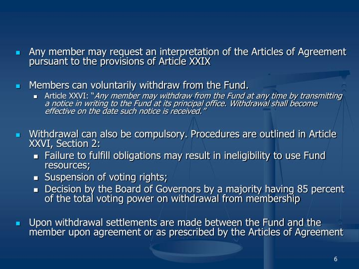 Any member may request an interpretation of the Articles of Agreement pursuant to the provisions of Article XXIX