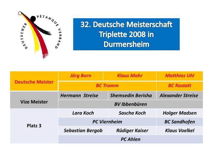 32. Deutsche Meisterschaft Triplette 2008 in
