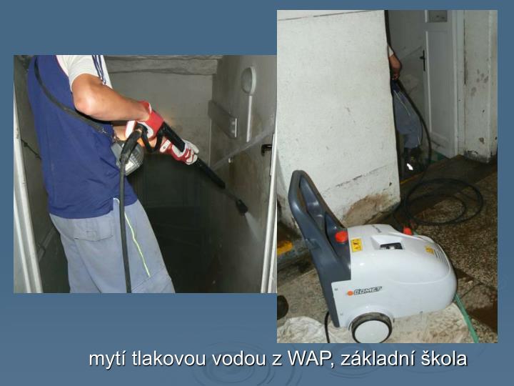 mytí tlakovou vodou z WAP, základní škola
