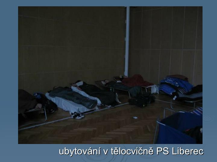 ubytování v tělocvičně PS Liberec