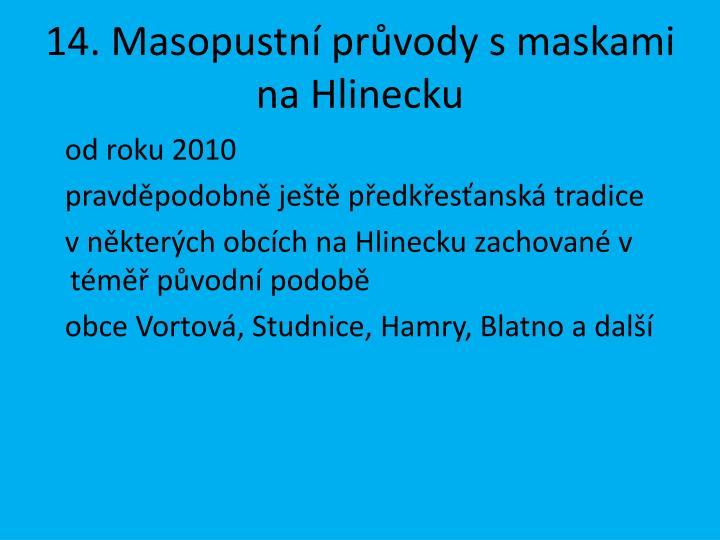 14. Masopustní průvody s maskami na Hlinecku