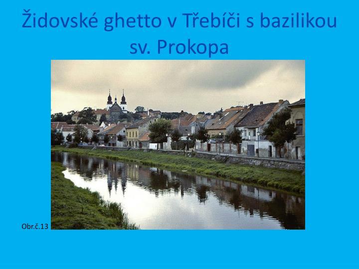 Židovské ghetto v Třebíči s bazilikou sv. Prokopa