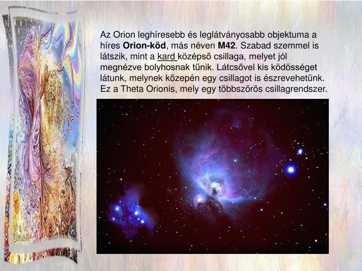 Az Orion leghíresebb és leglátványosabb objektuma a híres