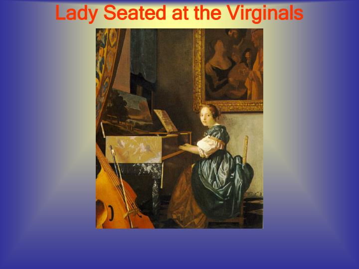 Lady Seated at the Virginals