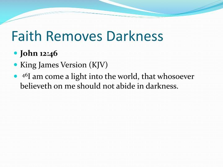 Faith Removes Darkness