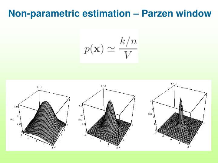 Non-parametric estimation – Parzen window