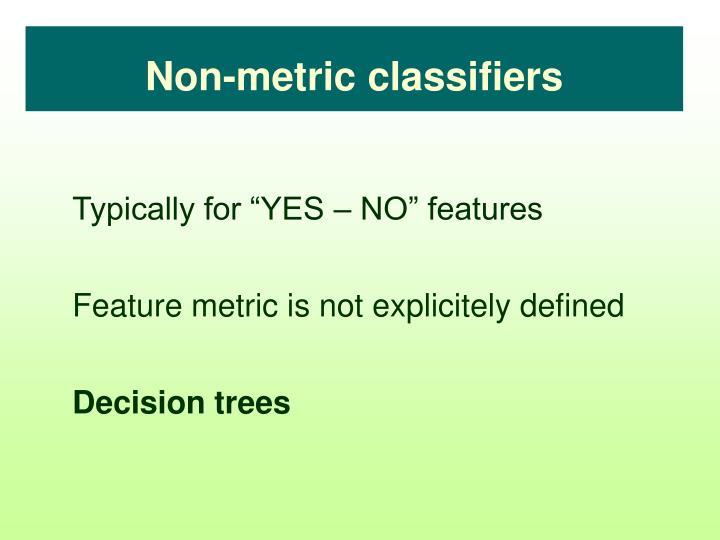 Non-metric classifiers