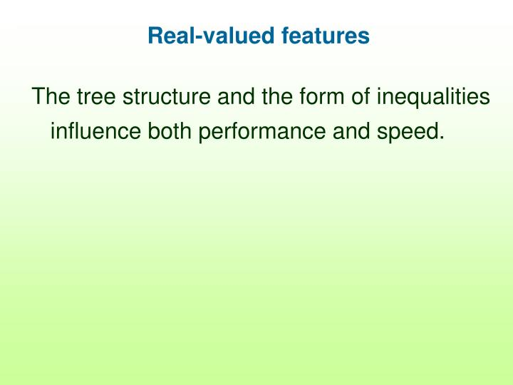 Real-valued features