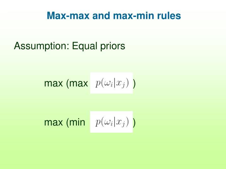 Max-max and max-min rules