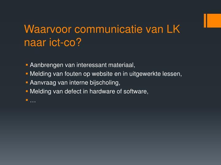 Waarvoor communicatie van LK naar ict-co?