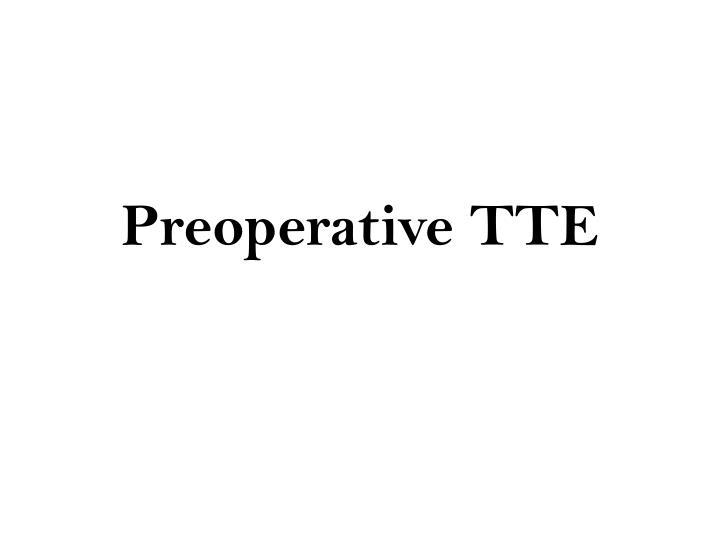 Preoperative TTE