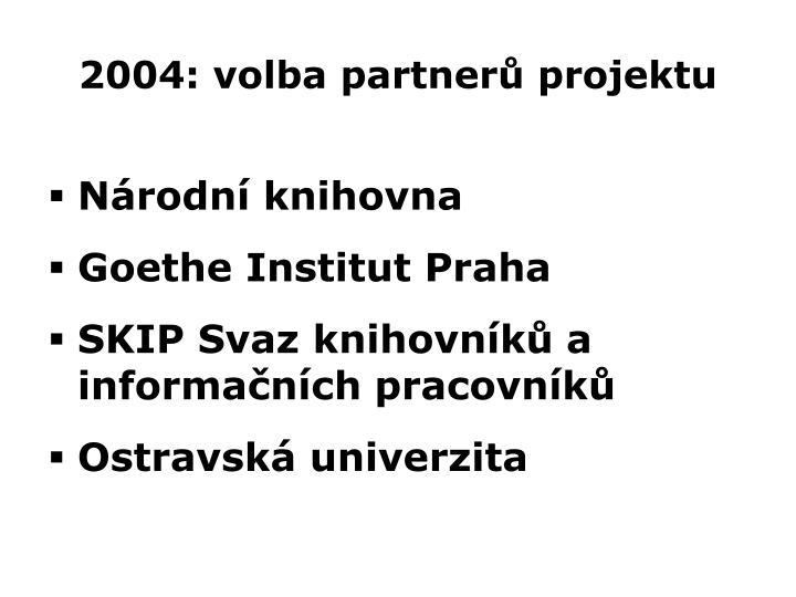 2004: volba partnerů projektu