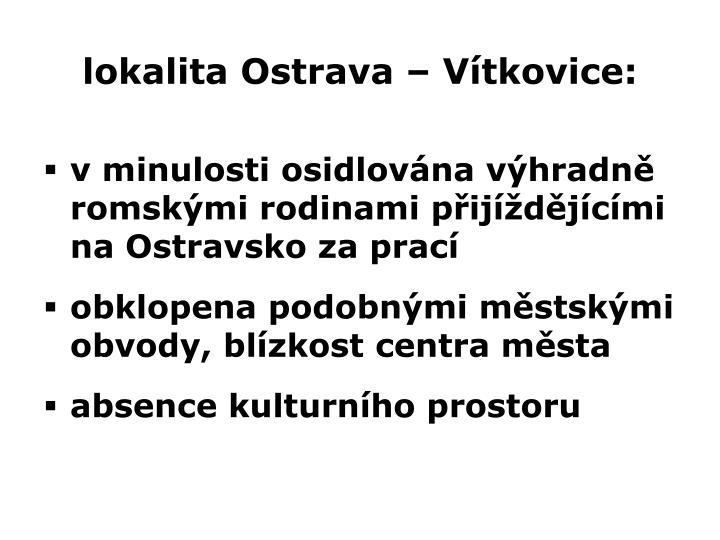 lokalita Ostrava – Vítkovice:
